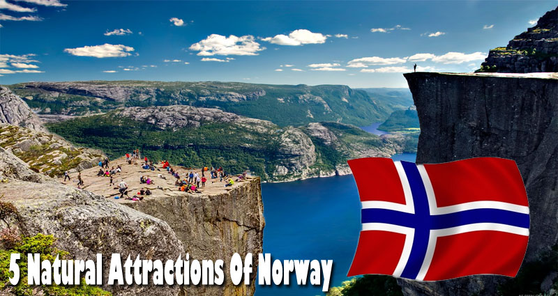 5 Natural Attractions Of Norway That Needs to be Inside your Travel Itinerary